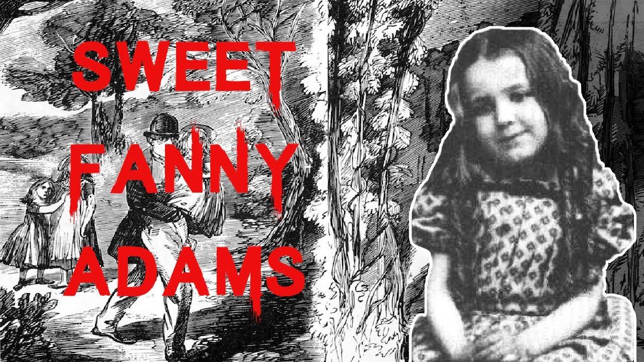 The Horrifying & Disturbing Case of Fanny Adams
