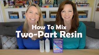 How To Mix Two Part Resin