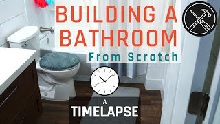 Building a Bathroom From Scratch: Timelapse