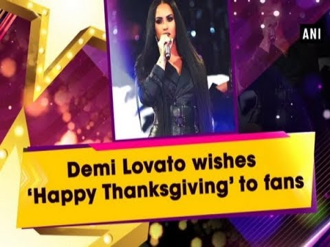 Demi Lovato wishes 'Happy Thanksgiving' to fans Mp3