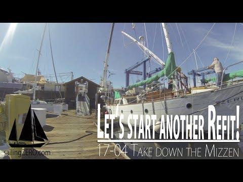 17-04_Let's start another Refit - Take down the Mizzen (sailing syZERO)