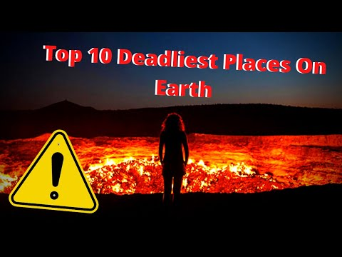 10-deadliest-places-on-earth