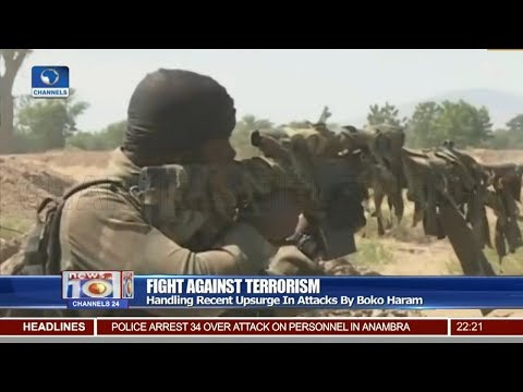 Fight Against Terrorism: Handling Recent Upsurge In Attacks By BH