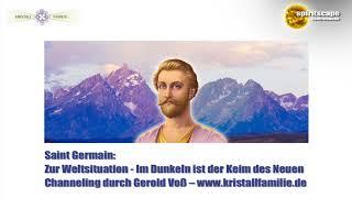 Saint Germain: Zur Weltsituation - Im Dunkeln ist der Keim des Neuen - kristallfamilie.de
