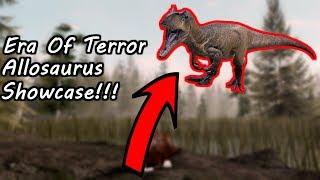 ROBLOX Era Of Terror ALLOSAURUS SHOWCASE!!!