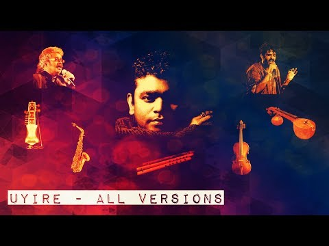 Uyire (Bombay) | All Versions | ft. A.R.Rahman, Sid Sriram, HariHaran & Other Instrumental Covers