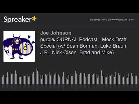 purpleJOURNAL Podcast - Mock Draft Special (w/ Sean Borman, Luke Braun, J.R., Nick Olson, Brad and M