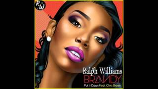 Brandy Ft Chris Brown Put it Down Cover @MrRalphWilliams