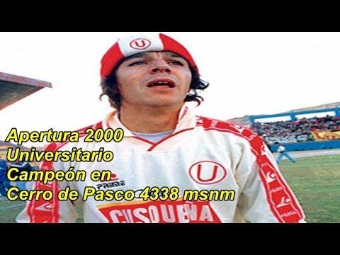 Universitario Campeón en Cerro de Pasco 4338 msnm. 'U' [2-1] Minas Apertura 2000 25/07/2000