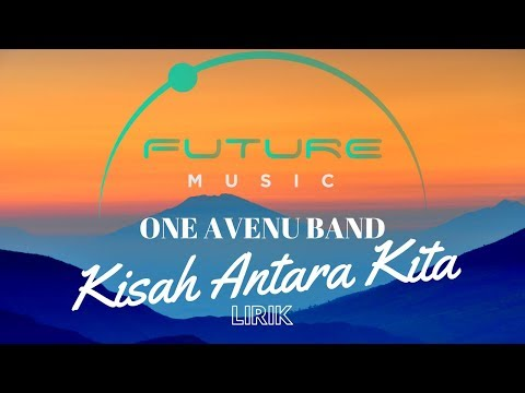 ONE AVENUE BAND | KISAH ANTARA KITA | OFFICIAL MUSIC LYRIC