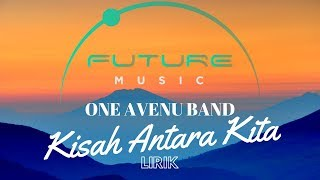 Download lagu ONE AVENUE BAND KISAH ANTARA KITA OFFICIAL MUSIC LYRIC