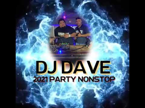 Dj Dave 2021 Party NonStop