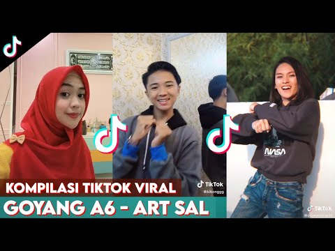 Lagi Viral Nih! Kompilasi TikTok Goyang A6 - ArtSal | #TikTokIndonesia