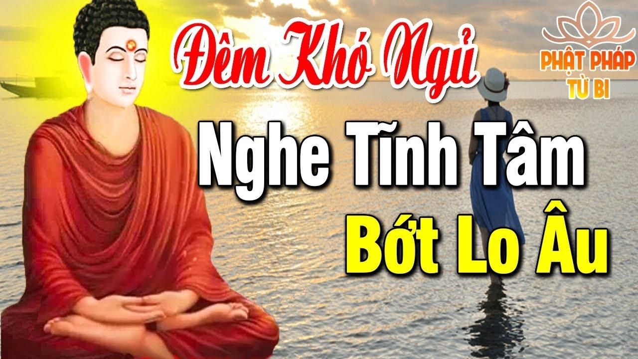 Phật Dạy Đừng Mãi THAN PHIỀN Về Cuộc Đời Hãy HỌC CÁCH TĨNH TÂM Sống 1 Đời An Yên Hạnh Phúc