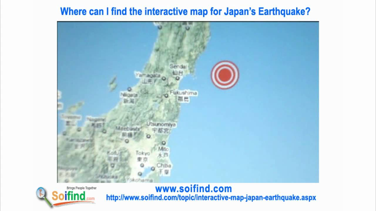 Where Can I Find Interactive Map For Japan Earthquake Youtube