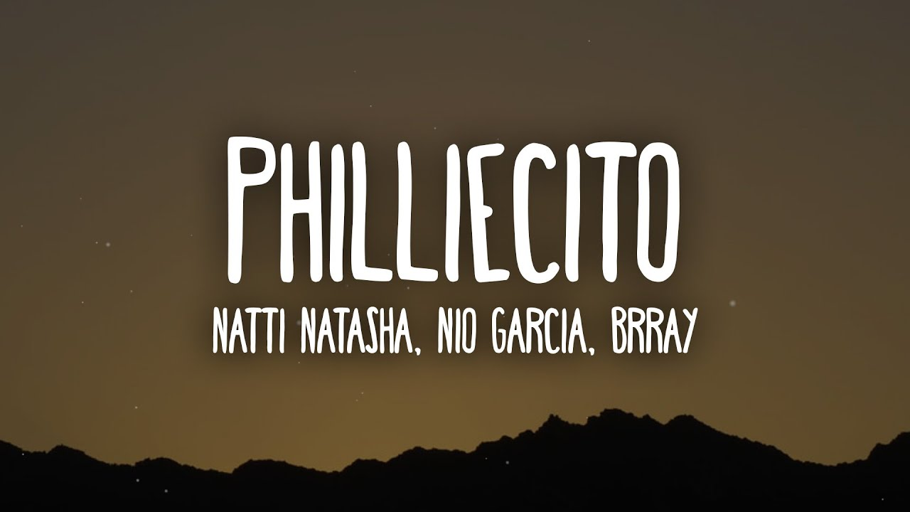 Natti Natasha, Nio Garcia, Brray - Philliecito (Letra/Lyrics)
