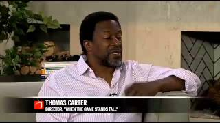 """Thomas Carter, Director Of """"When The Game Stands Tall"""", Talks Football With Dawn"""
