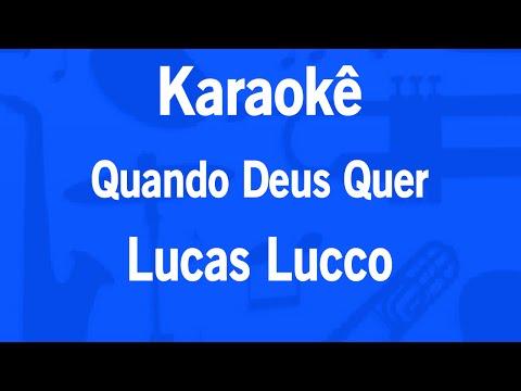 Karaokê Quando Deus Quer - Lucas Lucco