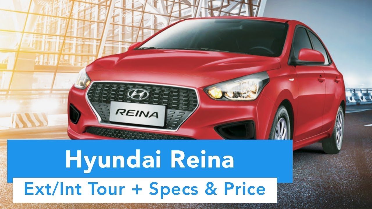 2019 Hyundai Reina  (Ext/Int Quick Tour, Specs and Price)