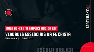 """Verdades Essenciais da Fé Cristã   03-18   """"O Tríplice Uso da Lei"""""""