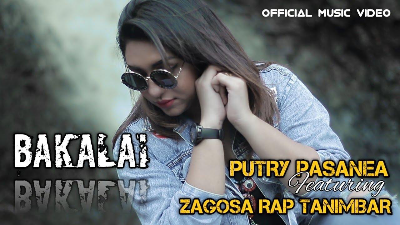BAKALAI - PUTRY PASANEA Ft ZAGOSA RAP TANIMBAR ( OFFICIAL MUSIC VIDEO )