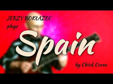 Spain (Chick Corea) • Jerzy Bokłażec • jazz guitar