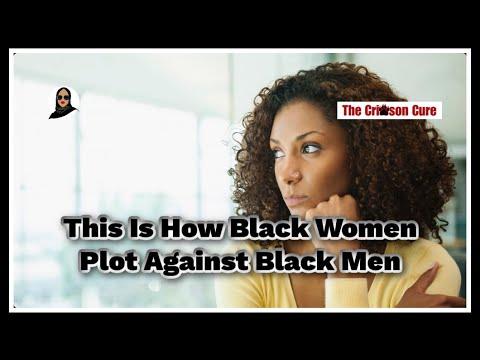 This Is How Black Women Plot Against Black Men. Black Man? Watch Your Back.