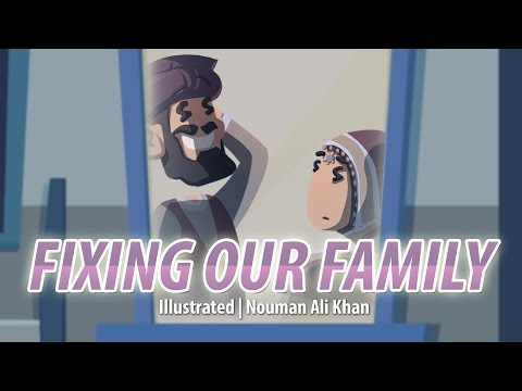 Fixing our Family | illustrated | Nouman Ali Khan