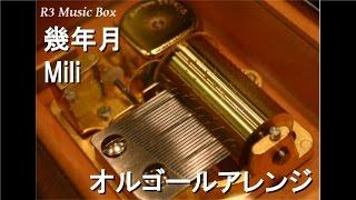 幾年月/Mili【オルゴール】 thumbnail