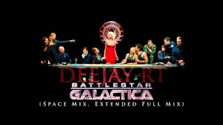 Deejay RT - Battlestar Galactica (Space Mix, Extended Full Mix)