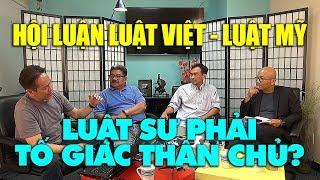 Hội luận Luật Việt - Luật Mỹ: Luật sư phải tố giác thân chủ phạm tội?