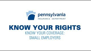 Know Your Rights: Know your Coverage - Small Employer