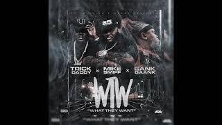 """Mike Smiff x Trick Daddy x Gank Gaank """"WHAT THEY WANT"""""""