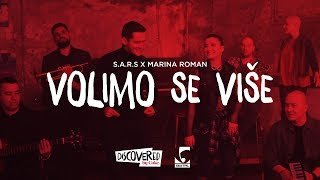 S.A.R.S. x Marina Roman - Volimo se više