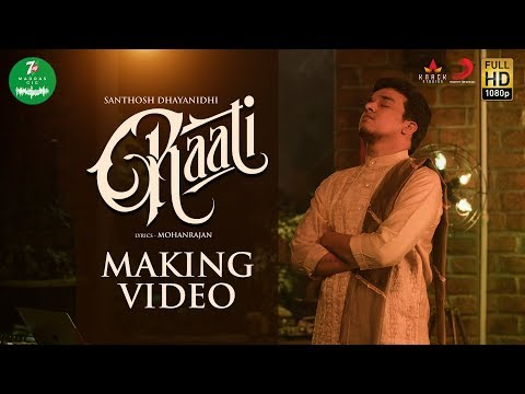 7UP Madras Gig - Raati Making Video | Santhosh Dhayanidhi