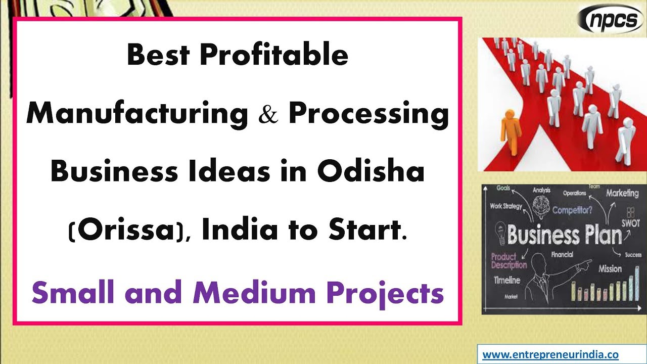Best Profitable Manufacturing & Processing Business Ideas in Odisha ...