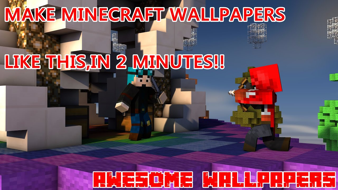 Tutorial Make Awesome Minecraft Wallpapers Online With Your Skin