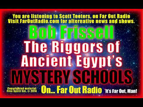Bob Frissell on Ancient Egypts Amazing Mystery Schools-Wise Adepts FarOutRadio 8.29.14