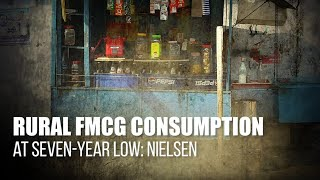 Rural FMCG consumption at seven-year low: Nielsen