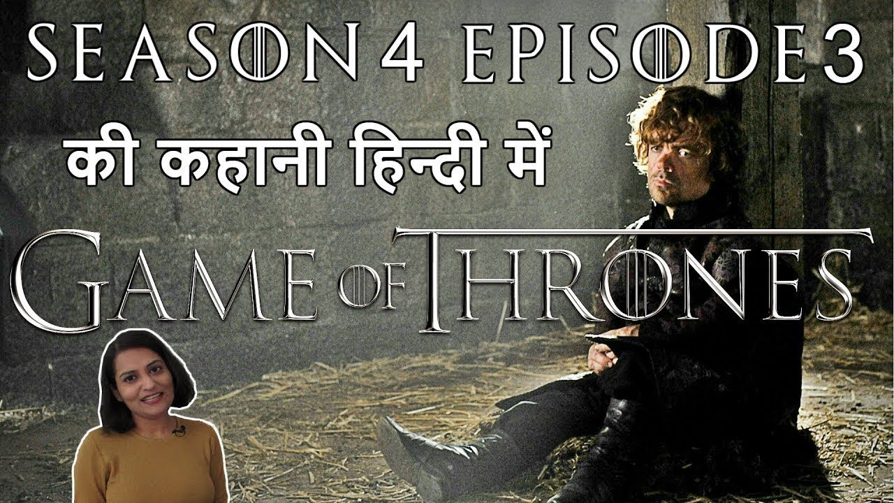 Game of Thrones Season 4 Episode 3 Explained in Hindi