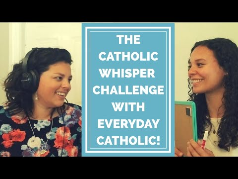 The Whisper Challenge w/Everyday Catholic! *Catholic Edition*