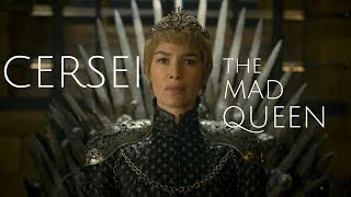 GOT | Cersei Lannister: The Mad Queen
