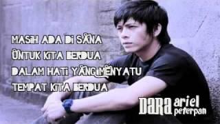 Ariel Peterpan - Dara (with lyrics) NEW