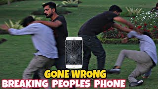 Breaking People's Mobile Phones | Gone Wrong | Prank In Pakistan