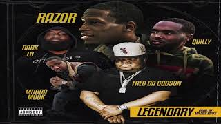 Razor (OBH) Ft Dark Lo, Fred The Godson, Murder Mook, Quilly - Legendary (Prod. Mr  Dos Beats) 2019