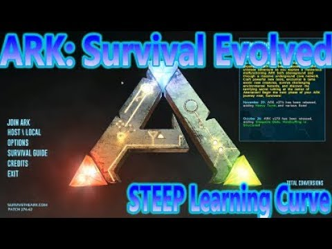 ARK: Survival Evolved - STEEP LEARNING CURVE, AND SO FUN!