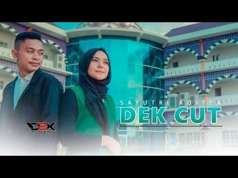 DEK CUT   SAYUTRI Aditya Feat CUT Zuhra   (Official Musik Video)
