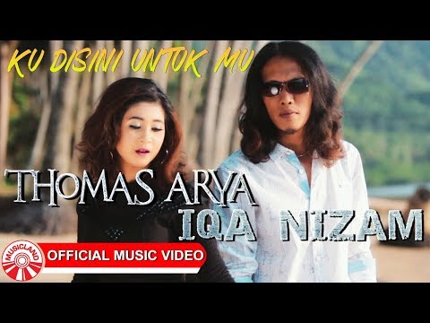 Thomas Arya & Iqa Nizam - Ku Disini Untuk Mu [Official Music Video HD]