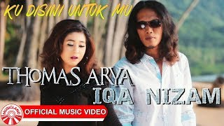 Download lagu Thomas Arya & Iqa Nizam - Ku Disini Untuk Mu [Official Music Video HD]