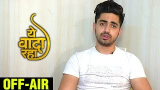 Zain Imam aka Abeer CONFIRMS | Yeh Vaada Raha To Go OFF AIR | EXCLUSIVE INTERVIEW